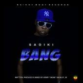 Bang by Sadiki