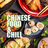 Chinese Food & Chill de Various Artists