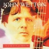 Live at the Sun Plaza Tokyo 1999 by John Wetton