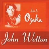 Live in Osaka 1997 by John Wetton