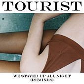 We Stayed Up All Night (Remixes) by Tourist