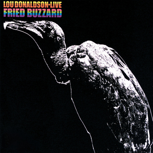 Fried Buzzard (Live At Bon Ton Club, Buffalo/1965) by Lou Donaldson