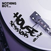 Nothing But... House Sessions, Vol. 05 - EP by Various Artists