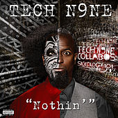Play & Download Nothin' by Tech N9ne | Napster