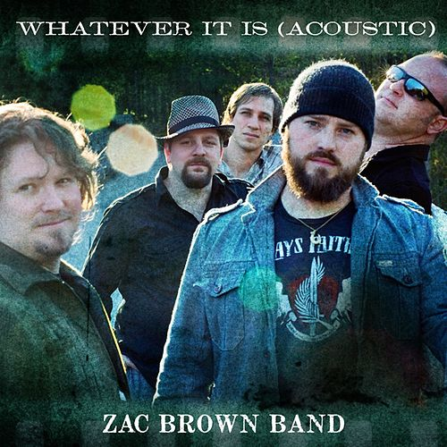 Play & Download Whatever It Is by Zac Brown Band | Napster
