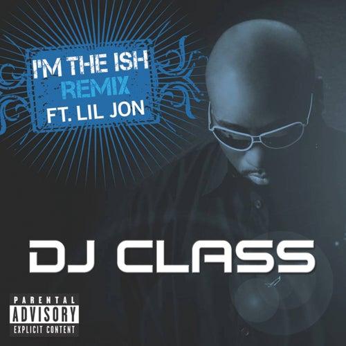 I'm The Ish (Remix) by DJ Class