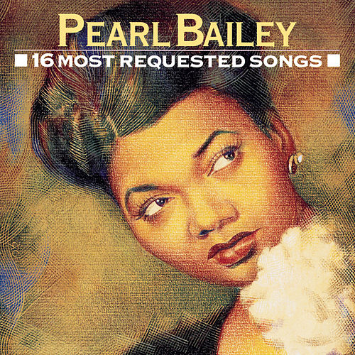 16 Most Requested Songs by Pearl Bailey