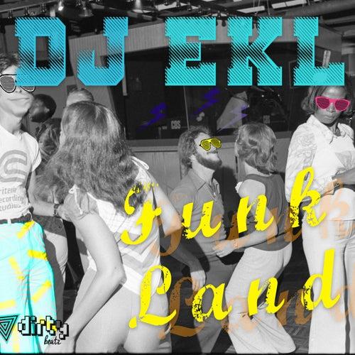 Funk Land by DJ Ekl