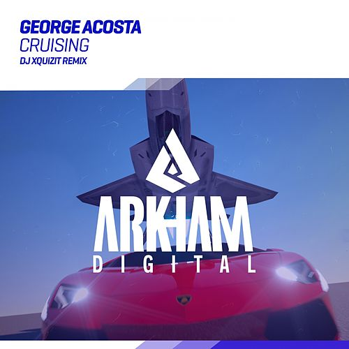 Cruising (DJ Xquizit Remix) by George Acosta