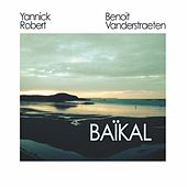 BAÏKAL - Yannick Robert & Benoit Vanderstraeten by Various Artists