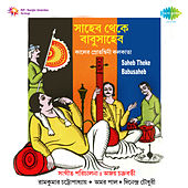 Saheb Theke Babusaheb by Various Artists