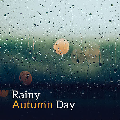 Rainy Autumn Day – Antidepressant Music, Smooth Jazz, Sensual Melodies, Instrumental Music by Jazz for A Rainy Day