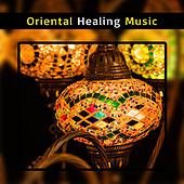 Oriental Healing Music – Soothing New Age Songs, Relaxing Melodies, Stress Free, Peaceful Waves by Chinese Relaxation and Meditation