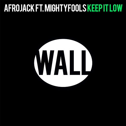 Keep It Low by Afrojack