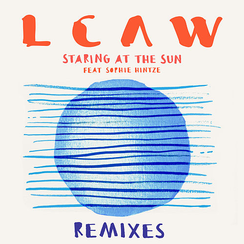 Staring at the Sun (Remixes) by Lcaw