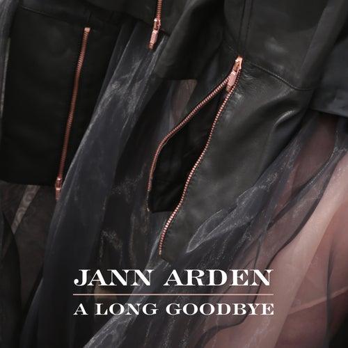 A Long Goodbye by Jann Arden