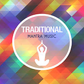 Traditional Mantra Music – Deep Meditation, Yoga Music, Asian Lounge,  Calm Down & Relax by Asian Traditional Music
