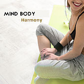Mind Body Harmony – New Age 2017, Yoga Music, Zen Meditation, Mindfulness Practice, Relaxed Body & Mind,Positive Vibes by Sounds of Nature Relaxation