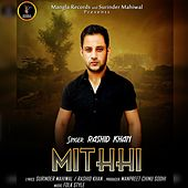 Mithhi by Rashid Khan