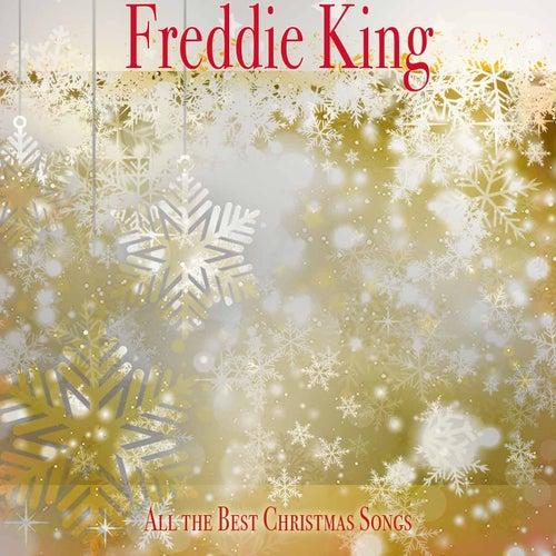 All the Best Christmas Songs von Freddie King