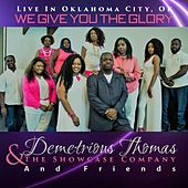 We Give You the Glory by Demetrius Thomas