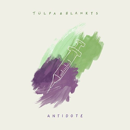 Antidote by Tülpa