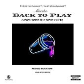 Back to Play (feat. Kumbaya Kid, Trapson & Fat Boi) by Maestro