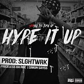 Hype It Up by Priceless Da ROC
