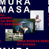 All Around The World (Sega Bodega Remix) von Mura Masa