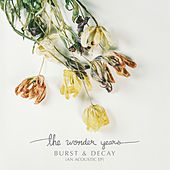 Burst & Decay (An Acoustic EP) by The Wonder Years