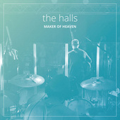Maker Of Heaven by Halls