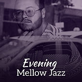 Evening Mellow Jazz – Chilled Evening with Jazz Music, Instrumental Songs, Peaceful Waves, Smooth Sounds by Soft Jazz