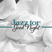 Jazz for Good Night – Lullabies of Jazz Instrumental, Relaxing Piano, Calming Melodies, Music for Sleep by Instrumental