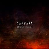 Sesion Insigno by Sambara