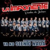 Ya No Siento Nada by La Imponente Vientos de Jalisco
