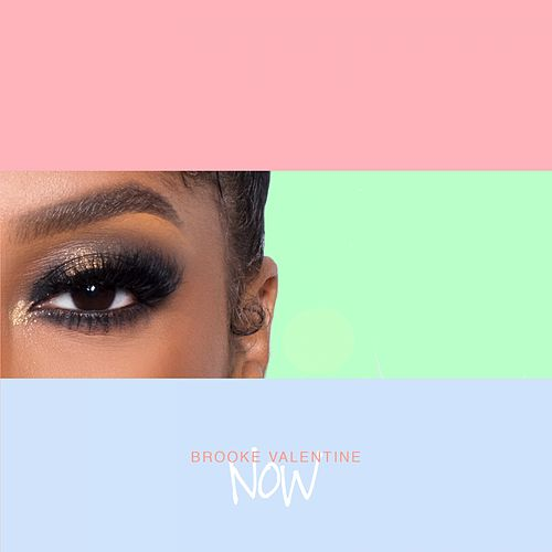 Now by Brooke Valentine