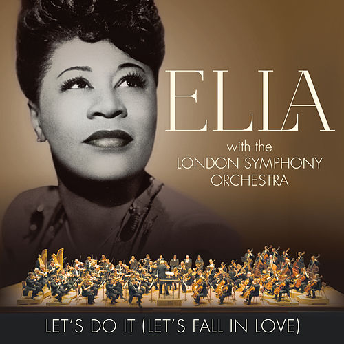 Let's Do It (Let's Fall In Love) by Ella Fitzgerald and The London Symphony Orchestra