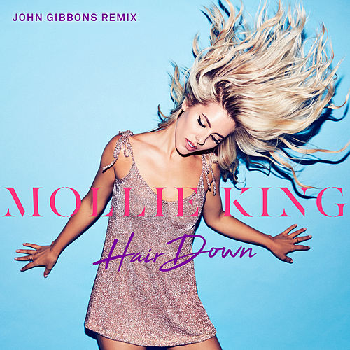 Hair Down (John Gibbons Remix) by Mollie King