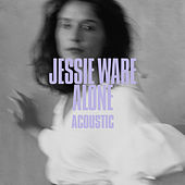 Alone (Acoustic) by Jessie Ware