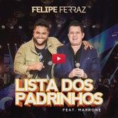 Lista dos Padrinhos de Felipe Ferraz