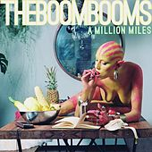 A Million Miles by The Boom Booms