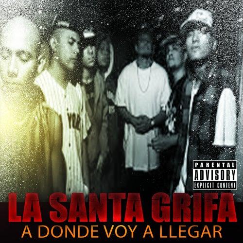 A Donde Voy a Llegar de La Santa Grifa