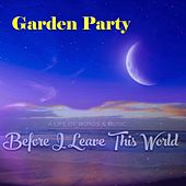 Garden Party by Before I Leave This World