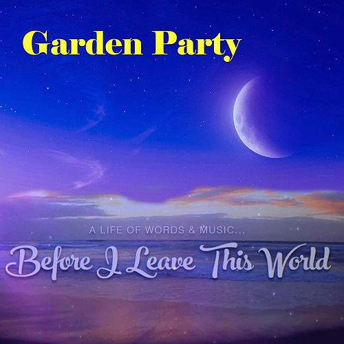 Garden Party de Before I Leave This World