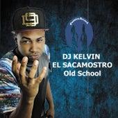Old School de DJ Kelvin El Sacamostro