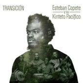 Transición by Esteban Copete y Su Kinteto Pacífico
