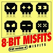 8-Bit Versions of Misfits by 8-Bit Misfits