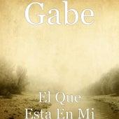 El Que Esta En Mi by Gabe