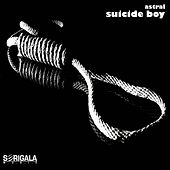 Suicide Boy by Astral