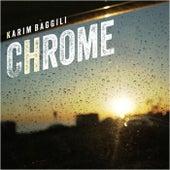 Chrome by Karim Baggili